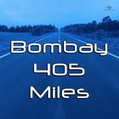 Bombay 405 Miles Songs