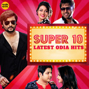 Super 10 Latest Odia Hits Songs