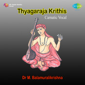 Dr M Balamuralikrishna - Compositionss Of Thyagaraja Songs