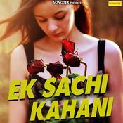 Ek Sachi Kahani Song