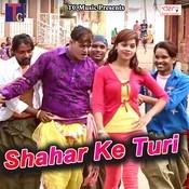 Shahar Ke Turi Song
