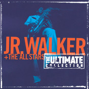 The Ultimate Collection:  Junior Walker And The All Starts Songs