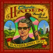 Charlie Haden Family & Friends - Rambling Boy Songs