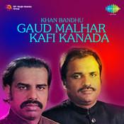 Khan Bandhu Gaud Malhar Kafi Kanada Songs