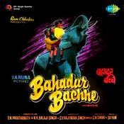 Bahadur Bachchey Songs