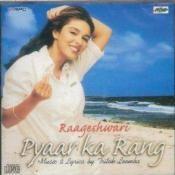 Raageshwari - Pyaar Ka Rang Songs