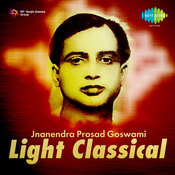 Light Classical By Jnanendra Prosad Goswami Songs