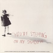 You're Stepping On My Shadow - Sound Stories Of NYC Songs