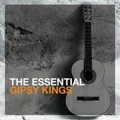 The Essential Gipsy Kings Songs