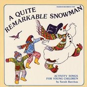 A Quite Remarkable Snowman: Activity Songs For Young Children Songs