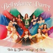 Bellydance Party: Isis & The Wings Of Isis Songs