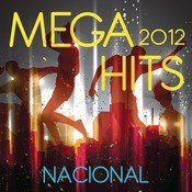 Mega Hits 2012 Nacional Songs