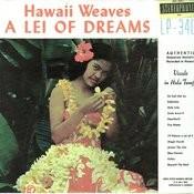Hawaii Weaves a Lei of Dreams Songs