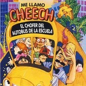 Me Llamo Cheech El Chofer Del Autobys De La Escuela Songs