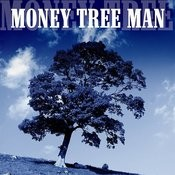 Money Tree Man Song