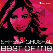 Shreya Ghoshal: Best of Me Songs