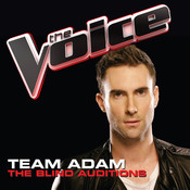 Team Adam – The Blind Auditions (The Voice Performances) Songs