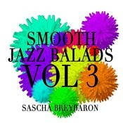 Smooth Jazz Ballads Vol. 3 Songs