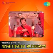 Ninaitthathai Mudippavan Songs