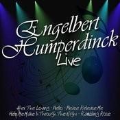 Engelbert Humperdinck Live Songs