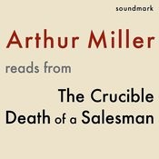 Arthur Miller Reads From The Crucible And Death Of A Salesman Songs