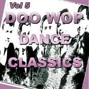 Doo Wop Dance Classics Vol 5 Songs
