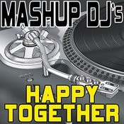Happy Together (Remix Tools For Mash-Ups) Songs