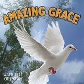 Amazing Grace - A Spiritual Collection Songs