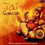 Jai Ganesh - Divine Chans Of Lord Ganesh Songs