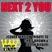 Next 2 You (Cover Version Tribute To Chris Brown & Justin Bieber) Songs