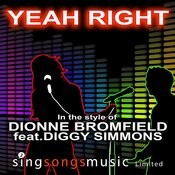 Yeah Right (In The Style Of Dionne Bromfield Ft. Diggy Simmons) Songs