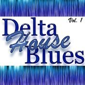 Delta House Blues Vol. 1 Songs
