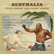 Roll, Pitch, Whack, And Boot: Australian Legendary Sporting Songs Songs