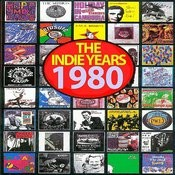 The Indie Years : 1980 Songs