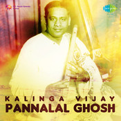 Kalinga Vijay And Pannalal Ghosh Songs