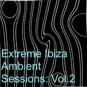 Extreme Ibiza Ambient Sessions: Vol.2 Songs