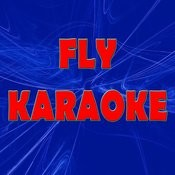 Fly (In The Style Of Nicki Minaj) (Karaoke) Songs