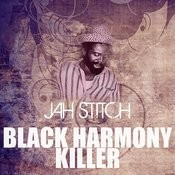 Black Harmony Killer Song
