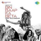 Bin Baap Ka Beta Songs