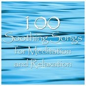 100 Soothing Songs For Meditation And Relaxation Songs