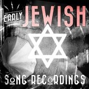 Early Jewish Song Recordings Songs