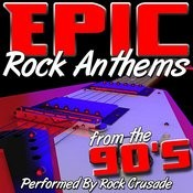 Epic Rock Anthems From The 90's Songs