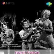 Kanchi Thalaivan Songs