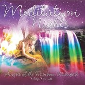 Meditation Nights - Angels Of The Rainbow Waterfall Songs