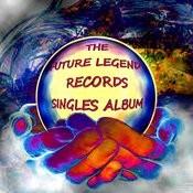 The Future Legend Records Singles Album Songs