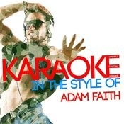 Karaoke (In The Style Of Adam Faith) Songs