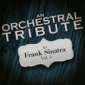 An Orchestral Tribute To Frank Sinatra, Vol. 4 Songs