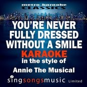 You're Never Fully Dressed Without The Smile (In The Style Of Annie The Musical) [Karaoke Version] - Single Songs