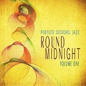 Portico Sessions: Jazz (Round Midnight), Vol. 1 Songs