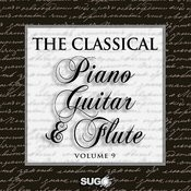 The Classical Piano, Guitar And Flute, Vol. 9 Songs